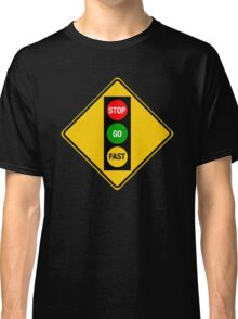 Go Very Fast. Classic T-Shirt