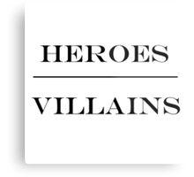 Heroes Over Villains Metal Print