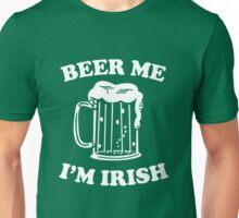 Beer me I'm Irish Unisex T-Shirt