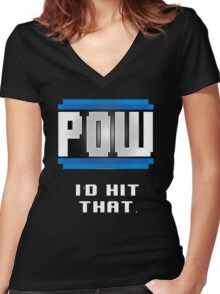 POW  I'd hit that. Women's Fitted V-Neck T-Shirt