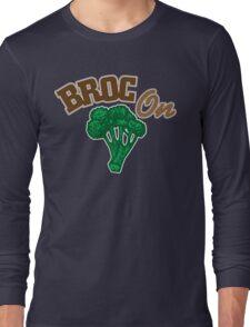 Broc On Long Sleeve T-Shirt