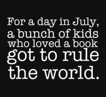 A Bunch of Kids Who Loved a Book Got to Rule the World. T-Shirt