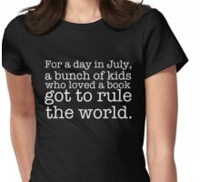 A Bunch of Kids Who Loved a Book Got to Rule the World. Womens Fitted T-Shirt