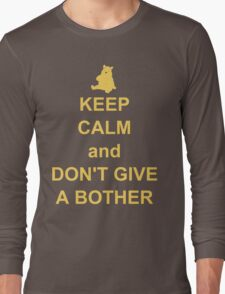 Keep Calm and Don't Give a Bother Long Sleeve T-Shirt