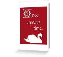Once Upon a Time - Swan Greeting Card