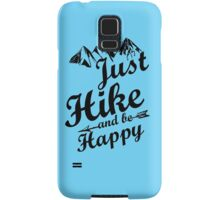 Just Hike and be Happy Samsung Galaxy Case/Skin