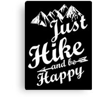Just Hike and be Happy Canvas Print