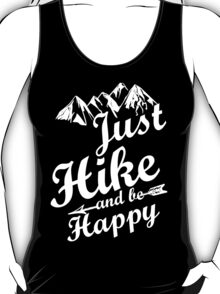 Just Hike and be Happy T-Shirt