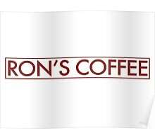 Ron's Coffee Poster