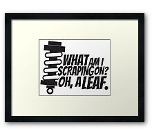 What am I scraping on? Framed Print