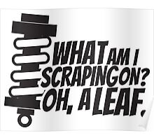 What am I scraping on? Poster