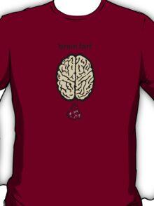 Brain Fart T-Shirt