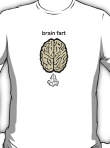 Brain Fart T-Shirt