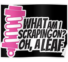 What am I scraping on? 3 Poster