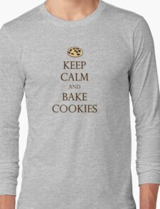 Keep Calm and Bake Cookies Long Sleeve T-Shirt
