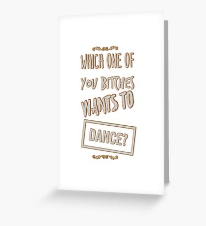 """Black Books - """"Which One Of You Bitches...."""" Greeting Card"""
