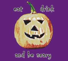 Eat Drink and Be Scary by evisionarts