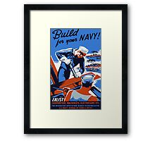 Build For Your Navy -- WW2 Framed Print