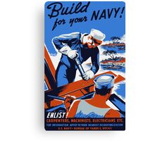 Build For Your Navy -- WW2 Canvas Print