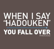 When I Say HADOUKEN... by Mike Stevens