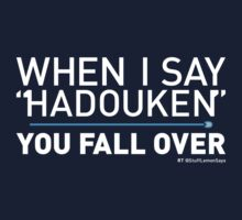 When I Say HADOUKEN... Kids Tee