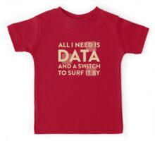 All I Need Is Data... Geek - Dark Kids Tee