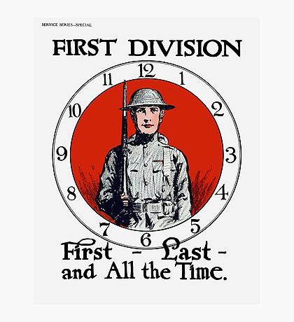 First - Last - And All The Time -- WW1 Photographic Print