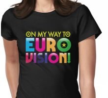 On my way to Eurovision Womens Fitted T-Shirt