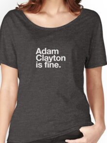 Adam Clayton Is Fine Women's Relaxed Fit T-Shirt