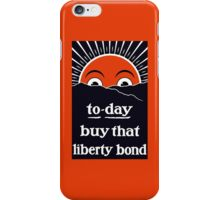 To-day Buy That Liberty Bond -- WW1 iPhone Case/Skin