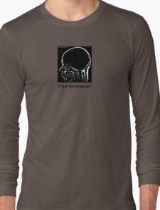 It's a No-Brainer! Long Sleeve T-Shirt