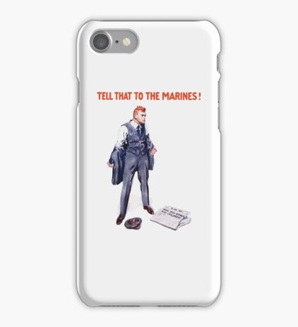 Tell That To The Marines iPhone Case/Skin