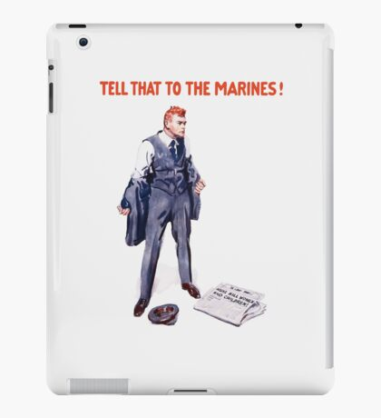 Tell That To The Marines iPad Case/Skin