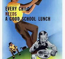 Every Child Needs A Good School Lunch by warishellstore