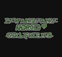 Android Girlfriend  T-Shirt