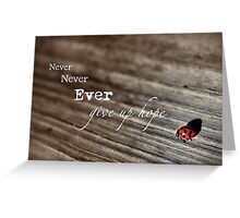 Never Ever... Greeting Card