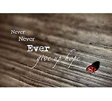 Never Ever... Photographic Print