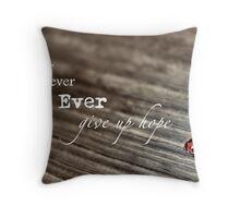 Never Ever... Throw Pillow