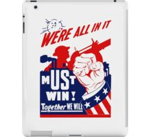 We're All In It -- WWII Poster iPad Case/Skin