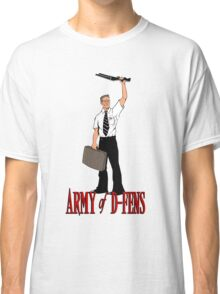 Army of D-Fens Classic T-Shirt