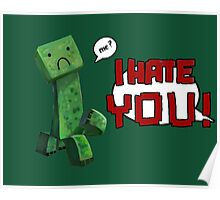 don't hurt creeper's feelings  Poster
