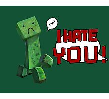 don't hurt creeper's feelings  Photographic Print