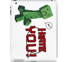 don't hurt creeper's feelings  iPad Case/Skin