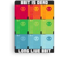 8Bit is Dead, Long Live 8Bit! Canvas Print