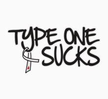 Type One Sucks by Type1Sucks