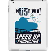 Must Win! Speed Up Production -- WWII Poster iPad Case/Skin