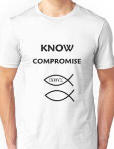KNOW COMPROMISE BLACK LETTERS T-SHIRT  Unisex T-Shirt