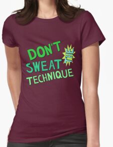 Don't Sweat the Technique Womens Fitted T-Shirt