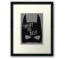 Treat Yo Self   Batman Framed Print