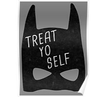 Treat Yo Self | Batman Poster
